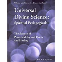 Universal Divine Science: Spiritual Pedagogicals: Discovering Infinity
