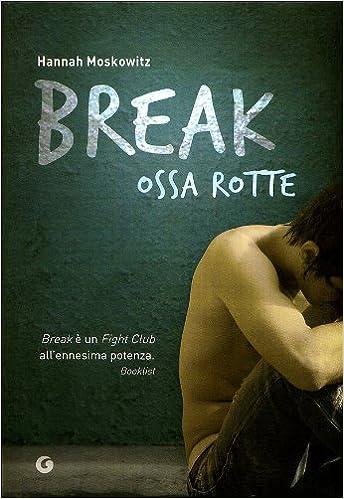 Amazon.it: BREAK OSSA ROTTE - H. MOSKOWITZ, Reggiani, S. - Libri