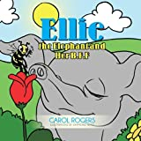 Ellie the Elephant and Her B. F. F., Carol Rogers, 1483677591