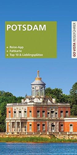GO VISTA Plus: Reiseführer Potsdam (Mit App und Faltkarte)