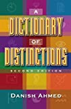 A Dictionary of Distinctions, Ahmed Danish, 0973136006