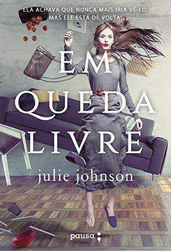 Em queda livre Julie Johnson ebook