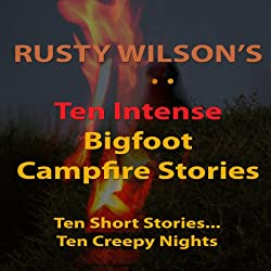 Ten Intense Bigfoot Campfire Stories