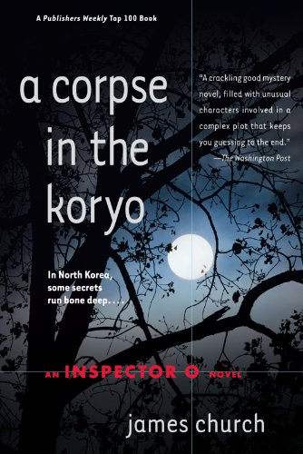 A Corpse in the Koryo: An Inspector O Novel (Inspector O Novels)