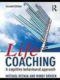 Life Coaching: A cognitive behavioural approach