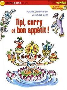 """Afficher """"Le Journal d'Andromaque<br /> Tipi, curry et bon appétit"""""""