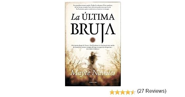 La última bruja (Novela) eBook: Navales, Mayte: Amazon.es: Tienda ...