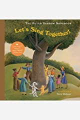 The Peter Yarrow Songbook: Let's Sing Together! (Peter Yarrow Songbooks) Hardcover