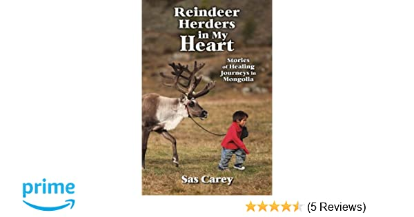 Reindeer Herders in My Heart: Stories of Healing Journeys in Mongolia