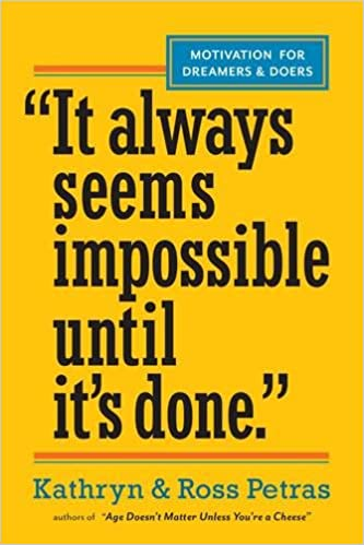 Its All About Will Of People Until It >> It Always Seems Impossible Until It S Done Motivation For