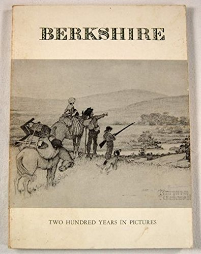 Berkshire, two hundred years in pictures, 1761-1961