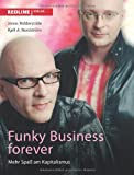 img - for Funky Business Forever: Mehr Spa  Am Kapitalismus (German Edition) book / textbook / text book