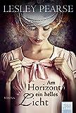 Am Horizont ein helles Licht: Roman