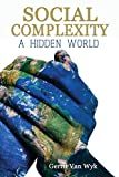 img - for Social Complexity, A Hidden World book / textbook / text book