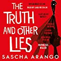 The Truth and Other Lies Audiobook by Sascha Arango Narrated by Saul Reichlin