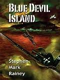 Blue Devil Island, Stephen Mark Rainey, 159722605X