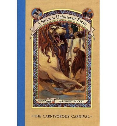 The Carnivorous Carnival[ THE CARNIVOROUS CARNIVAL ] By Snicket, Lemony ( Author )Oct-29-2002 Hardcover