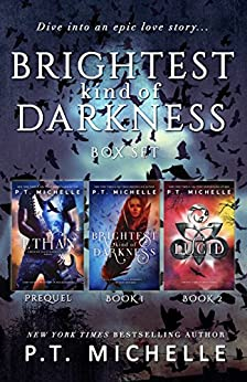 Brightest Kind of Darkness Box Set: Prequel, Book 1 and Book 2 by [Michelle, P.T.]
