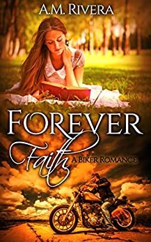 Forever Faith: A Biker Romance by [Rivera, A.M.]