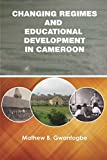 Changing Regimes and Educational Development in Cameroon