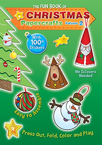 The Fun Book of Christmas Papercrafts, Volume 2: A Book of Press-outs and 100+ Stickers for Kids to Make their Own Ornaments, Decorations, and Greetings. (Kids For Make Decorations Christmas)