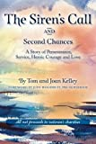 img - for The Siren's Call and Second Chances: A Story of Perseverance, Service, Heroic Courage and Love book / textbook / text book