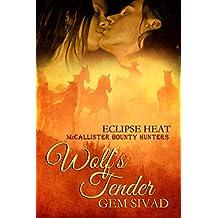 Wolf's Tender: McCallister Bounty Hunters (Eclipse Heat Book 3)