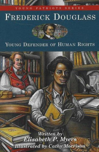 Young Patriots Series - Frederick Douglass: Young Defender of Human Rights (13) (Young Patriots series)