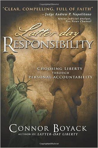 Latter-day Responsibility: Choosing Liberty Through Personal Accountability