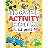 Travel Activity Book For Kids Aged 7-11: Fun And Educational Activities Including Puzzles, Colouring, Drawing, Doodling…