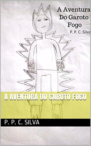 A aventura do Garoto Fogo (Portuguese Edition)