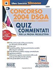 Concorso 2004 DSGA Direttore dei Servizi Generali e Amministrativi - Quiz Commentati per la prova preselettiva