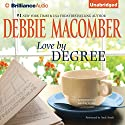 Love by Degree: A Selection from Learning to Love Audiobook by Debbie Macomber Narrated by Andi Arndt