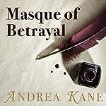 Masque of Betrayal | Andrea Kane