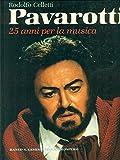 img - for Pavarotti: 25 Anni Per La Musica book / textbook / text book