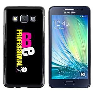 """For Samsung Galaxy A3 , S-type Se profesional"""" - Arte & diseño plástico duro Fundas Cover Cubre Hard Case Cover"""