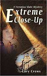 Extreme Close-Up: A Veronica Slate Mystery (Veronica Slate Mysteries) by Lary Crews (2000-09-12)
