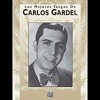 Los Mejores Tangos de Carlos Gardel: Piano-Vocales-Acordes book cover