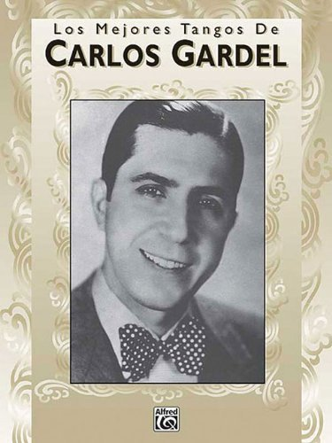 - Los Mejores Tangos de Carlos Gardel: Piano-Vocales-Acordes