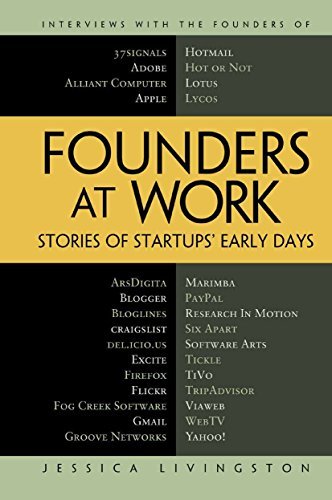 Founders at Work: Stories of Startups' Early Days by [Livingston, Jessica]