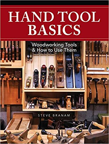 Hand Tool Basics Woodworking Tools And How To Use Them Steve