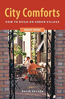 City Comforts: How to Build an Urban Village by [Sucher, David]