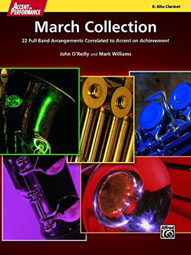 Accent on Performance March Collection for Alto Clarinet: 22 Full Band Arrangements Correlated to <i>Accent on Achievement</i> (Clarinet) -