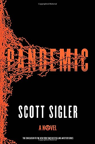 Pandemic: A Novel (The Infected)