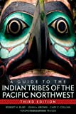 A Guide to the Indian Tribes of the Pacific Northwest, Robert H. Ruby and John A. Brown, 0806140240
