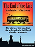 The End of the Line - Rochester's Subway