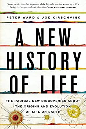 A New History of Life The Radical New Discoveries about the Origins and Evolution of Life on Earth