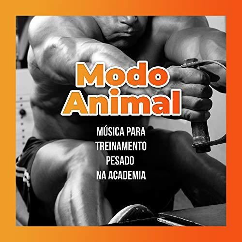 Modo Animal - Música para Treinamento Pesado na Academia