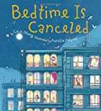 Bedtime Is Canceled, Cece Meng, 0547636687