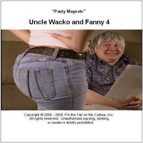 Uncle Wacko and Fanny #4 - Panty Magnets